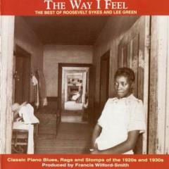 The Way I Feel (CD2) - Roosevelt Sykes,Lee Green