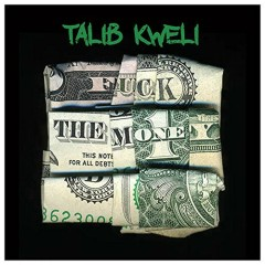 Fuck The Money - Talib Kweli