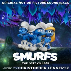 Smurfs: The Lost Village OST - Christopher Lennertz