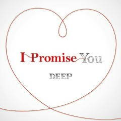 I Promise You - DEEP