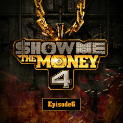 SHOW ME THE MONEY 4 – Episode 6