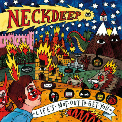Life's Not Out To Get You - Neck Deep
