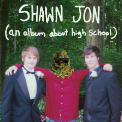 Shawn Jon (An Album About High School) - Netherfriends