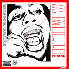 A Milli (4 M's) - Robb Bank$
