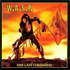 The Last Command (Remastered 1998) - W.A.S.P.