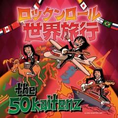 ロックンロール世界旅行 (Rock & Roll Sekairyokou)  - The 50 Kaitenz