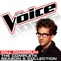 Will Champlin - The Complete Season 5 Collection (The Voice Performance) - Will Champlin
