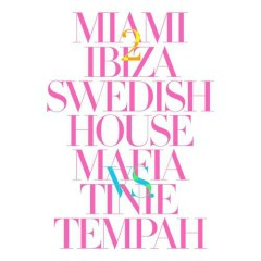 Miami 2 Ibiza - Single - Tinie Tempah,Swedish House Mafia