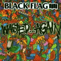 Wasted Again - Black Flag