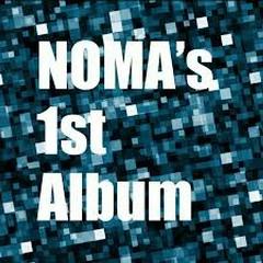 NOMA's 1st Album