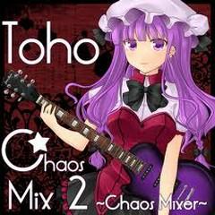 TOHO CHAOS MIX2 - CHAOS MIXER
