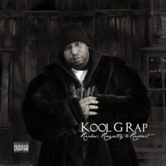 Riches Royalty And Respect - Kool G Rap