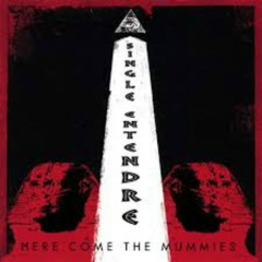 Single Entendre - Here Come The Mummies