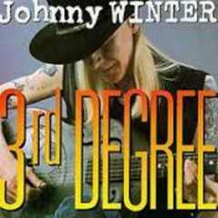 Third Degree - Johnny Winter