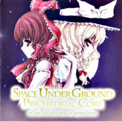 SPACE UNDERGROUND PSYCHEDELIC CORE (Together with Mohican Sandbag)