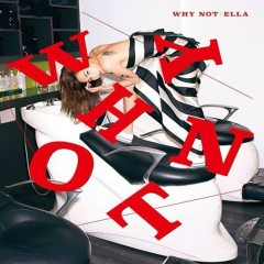 Why Not - Ella (S.H.E)