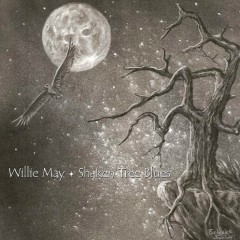 Shaken Tree Blues - Willie May