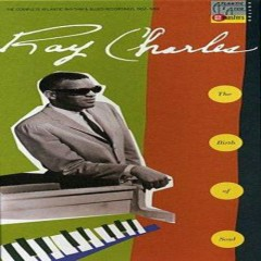 The Birth Of Soul (CD1) - Ray Charles