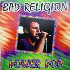 Power Pop (Bootleg) (CD1) - Bad Religion