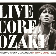 Live Core Limited Version Yutaka Ozaki In Tokyo Dome 1988/9/12 (CD2) - Yutaka Ozaki