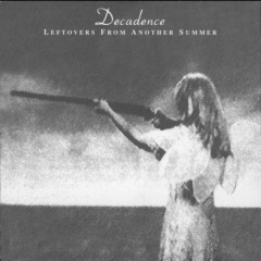 Leftovers From Another Summer - Decadence