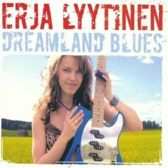 Dreamland Blues - Erja Lyytinen