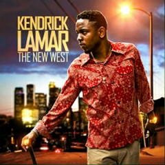 The New West - Kendrick Lamar
