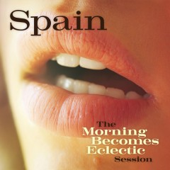 The Morning Becomes Eclectic Session - Spain