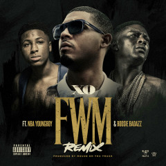 FWM Remix (Single) - XO, Youngboy Never Broke Again, Boosie Badazz