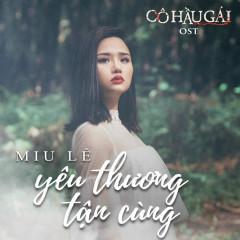 Yêu Thương Tận Cùng (Cô Hầu Gái OST) - Miu Lê