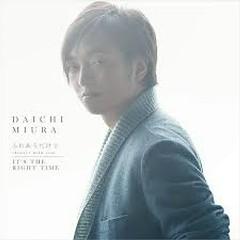 IT'S THE RIGHT TIME - Daichi Miura