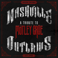 Nashville Outlaws - A Tribute To Motley Crue - Motley Crue
