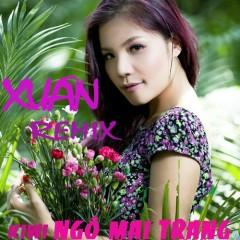 Xuân Remix - Kiwi Ngô Mai Trang