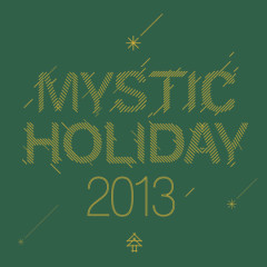 Mystic Holiday 2013