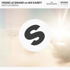 Keep On Rising (Single) - Fedde Le Grand, Ian Carey