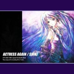 ACTRESS AGAIN - SHIKI