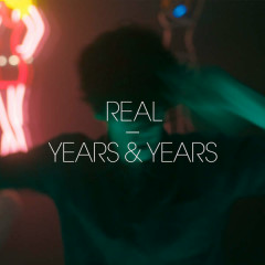 Real (EP) - Years & Years