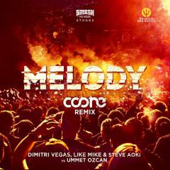 Melody (Coone Remix) - Dimitri Vegas & Like Mike,Steve Aoki,Ummet Ozcan