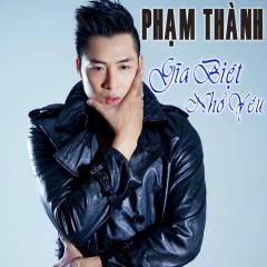 Giã Biệt Nhỏ Yêu - Phạm Thành