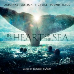 In The Heart Of The Sea OST - Roque Banos