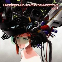 Underground Makina Connectionz Vol. 3
