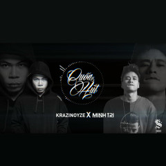 Cuốn Hút (Krazinoyze X DJ Minh Trí Remix)