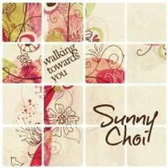 Walking Towards You - Sunny Choi