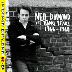 The Bang Years 1966-1968 (CD1) - Neil Diamond