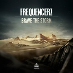 Brave The Storm (Single) - Frequencerz