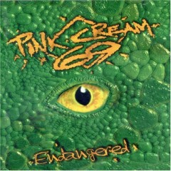 Endangered - Pink Cream 69