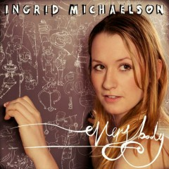 Everybody - Ingrid Michaelson
