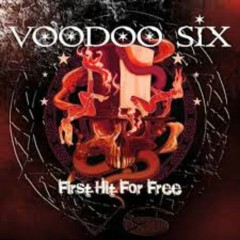 First Hit For Free - Voodoo Six