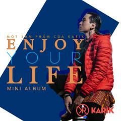 Enjoy Your Life - Karik