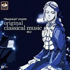 'ClassicaLoid' presents ORIGINAL CLASSICAL MUSIC No.2